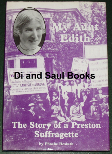 My Aunt Edith - The Story of a Preston Suffragette, by Phoebe Hesketh